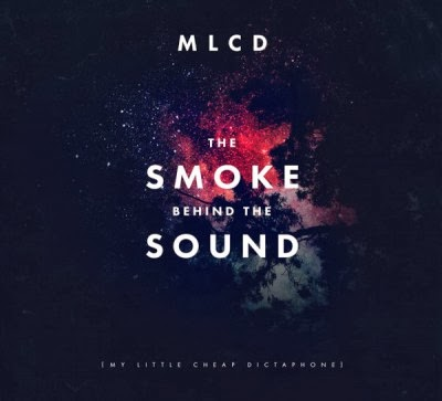 The Smoke Behind The Sound MLCD My Little Cheap Dictaphone