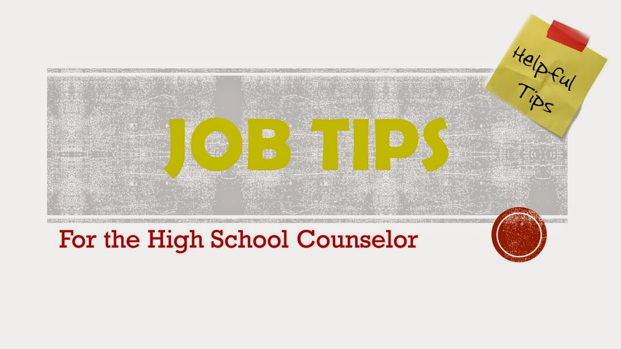 For High School Counselors: Job Tips For the High School Counselor