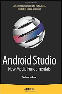 Android Studio Novel Media Fundamentals: Content Production Of Digital Audio/Video, Representative In Addition To 3D Animation