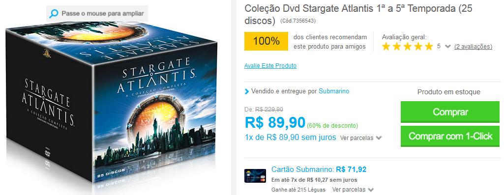http://www.submarino.com.br/produto/7356543/colecao-dvd-stargate-atlantis-1-a-5-temporada-25-discos-?franq=AFL-03-117316&opn=COMPARADORESSUB