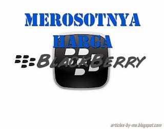 Merosotnya Harga HP Blackberry