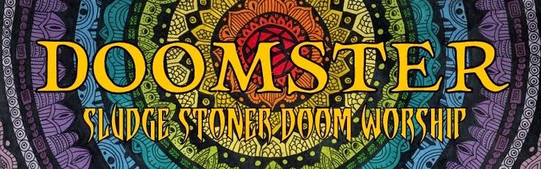 DOOMSTER • Sludge Stoner Doom Worship