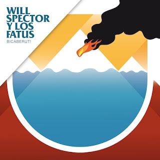 Will Spector Y Los Fatus Bicaberut!