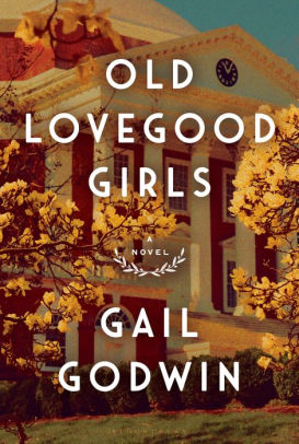 Old Lovegood Girls by Gail Godwin