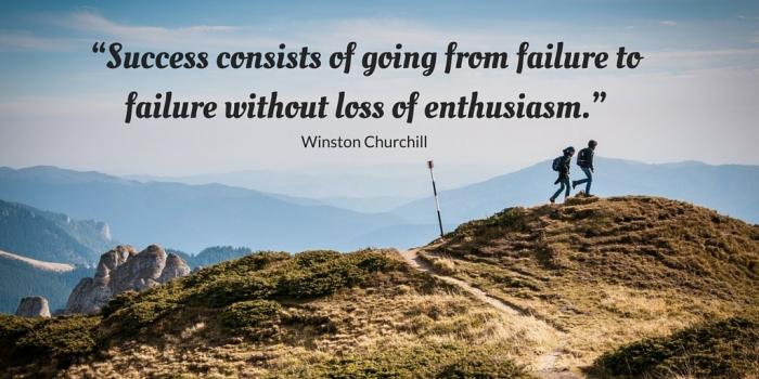 Success consists of going from failure to failure without loss of enthuasiasm