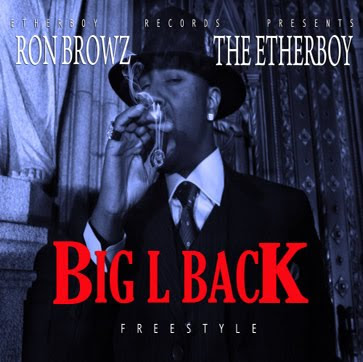Ron Browz - Big L Back