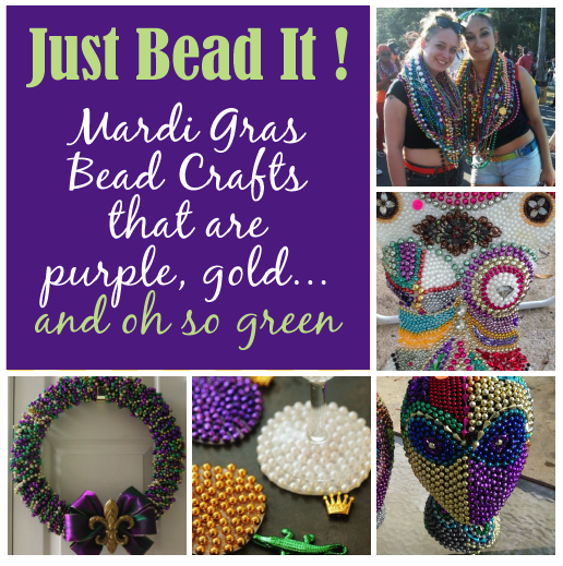Just Bead It Mardi Gras Bead Crafts That Are Green