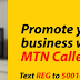 Promote Your Business With MTN CallerFeel!