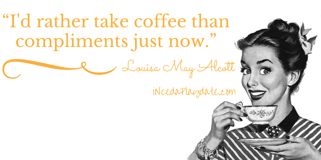 Coffee quote from Louisa May Alcott, Little Women