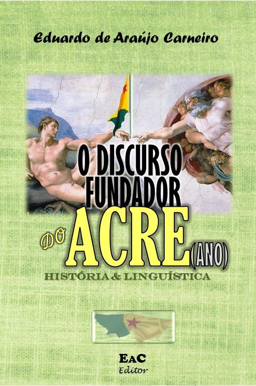 LIVRO: O Discurso Fundador do Acre