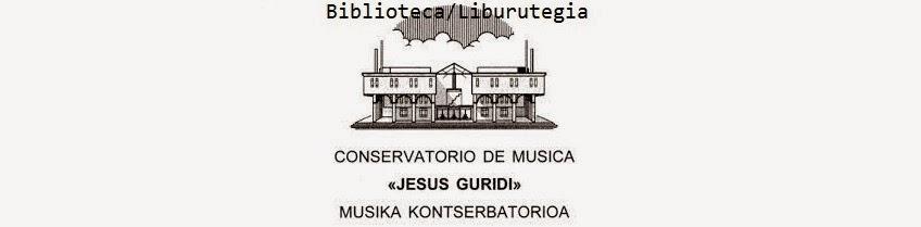 Biblioteca Conservatorio Música Jesús Guridi Musika Kontserbatorioa liburutegia