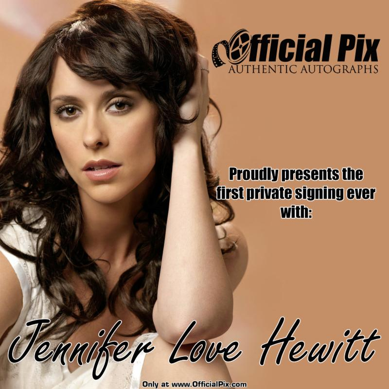Official Pix private signing with Jennifer Love Hewitt! Deadline Nov. 26!
