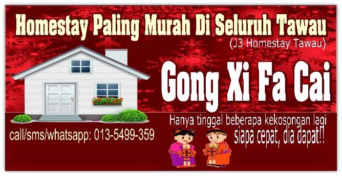 Gong Xi Fa Cai dari J3 Homestay Tawau