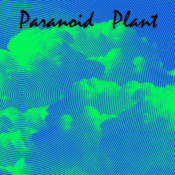 Paranoid Plant