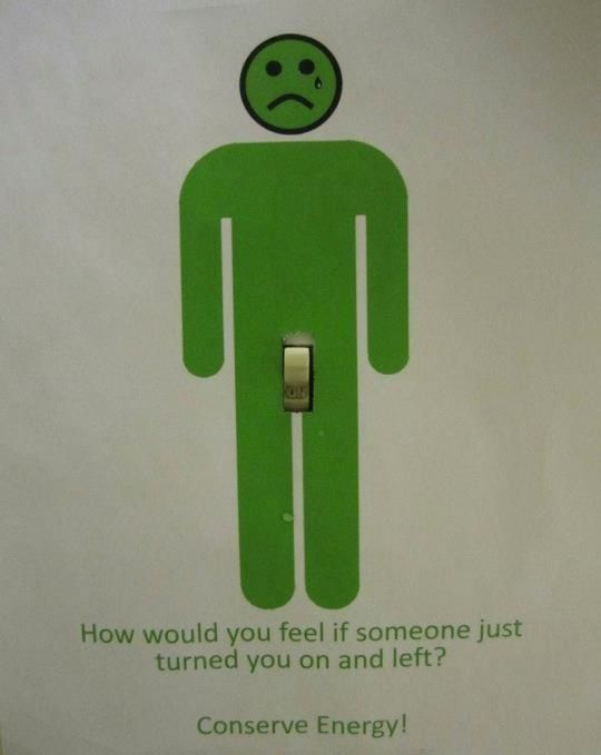 How would you feel if someone turned you on and left?