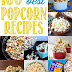 100 of the BEST Popcorn Recipes