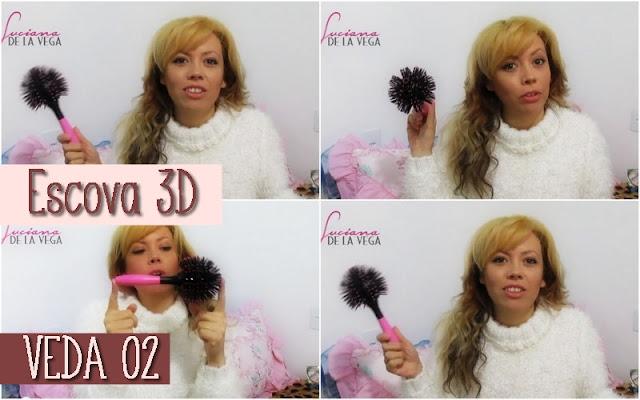 Escova 3D, escova 360° graus, como fazer cachos nos cabelos, como fazer escova nos cabelos, VEDA, Luciana De La Vega