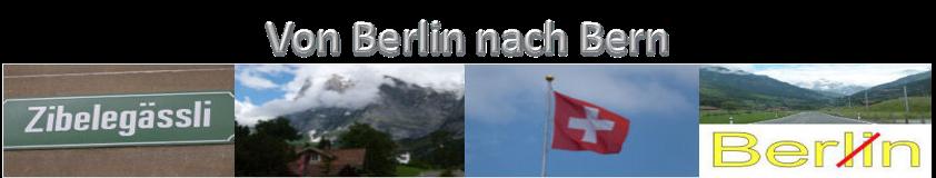 Von Berlin nach Bern