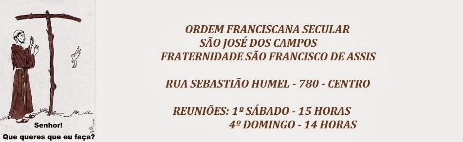 <center>Ordem Franciscana Secular São José dos Campos Fraternidade São Francisco de Assis</center>