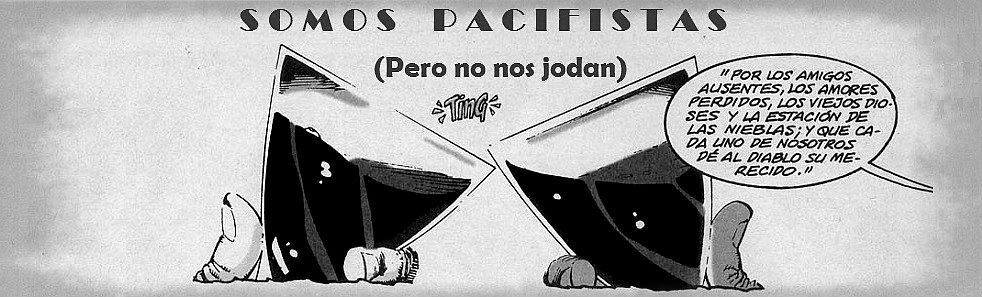 Somos pacifistas (pero no nos jodan)