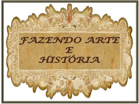Fazendo Arte e História