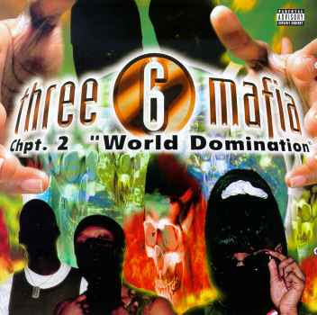 Three_6_Mafia-Chpt._2_World_Domination-1997-RAGEMP3