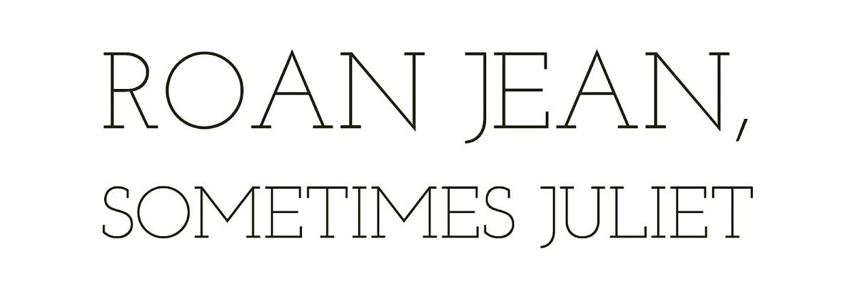 Roan Jean, Sometimes Juliet