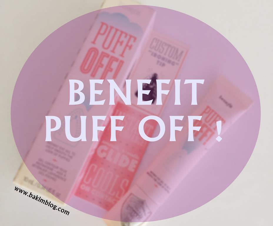 benefit puff off ! yorumlari blog