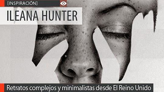 Retratos complejos y minimalistas de ILEANA HUNTER