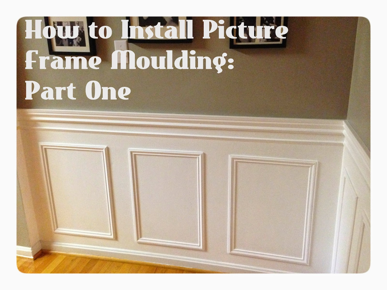 how to install picture frame moulding part one