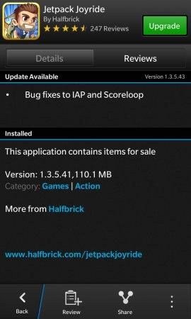 A principios de este mes, Halfbrick trajo su juego de Jetpack Joyride a BlackBerry 10.Este adictivo es gratuito para todos los usuarios de BlackBerry 10. Si no has descargado esté juego debes hacerlo. De todos modos el juego se ha actualizado a la versión 1.3.5.43. Los cambios son principalmente correcciones de errores a la IAP y Scoreloop para el juego. Si no puedes ver la actualización, sigue siguientes las instrucciones para borrar la memoria caché de BlackBerry World, Además, como la aplicación tiene un peso de más de 100 MB, tendrás que conectarte a una red WI-FI para descargarlo. Para