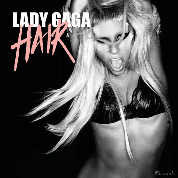 lady gaga hair. Lady GaGa - Hair quot;Single Cover