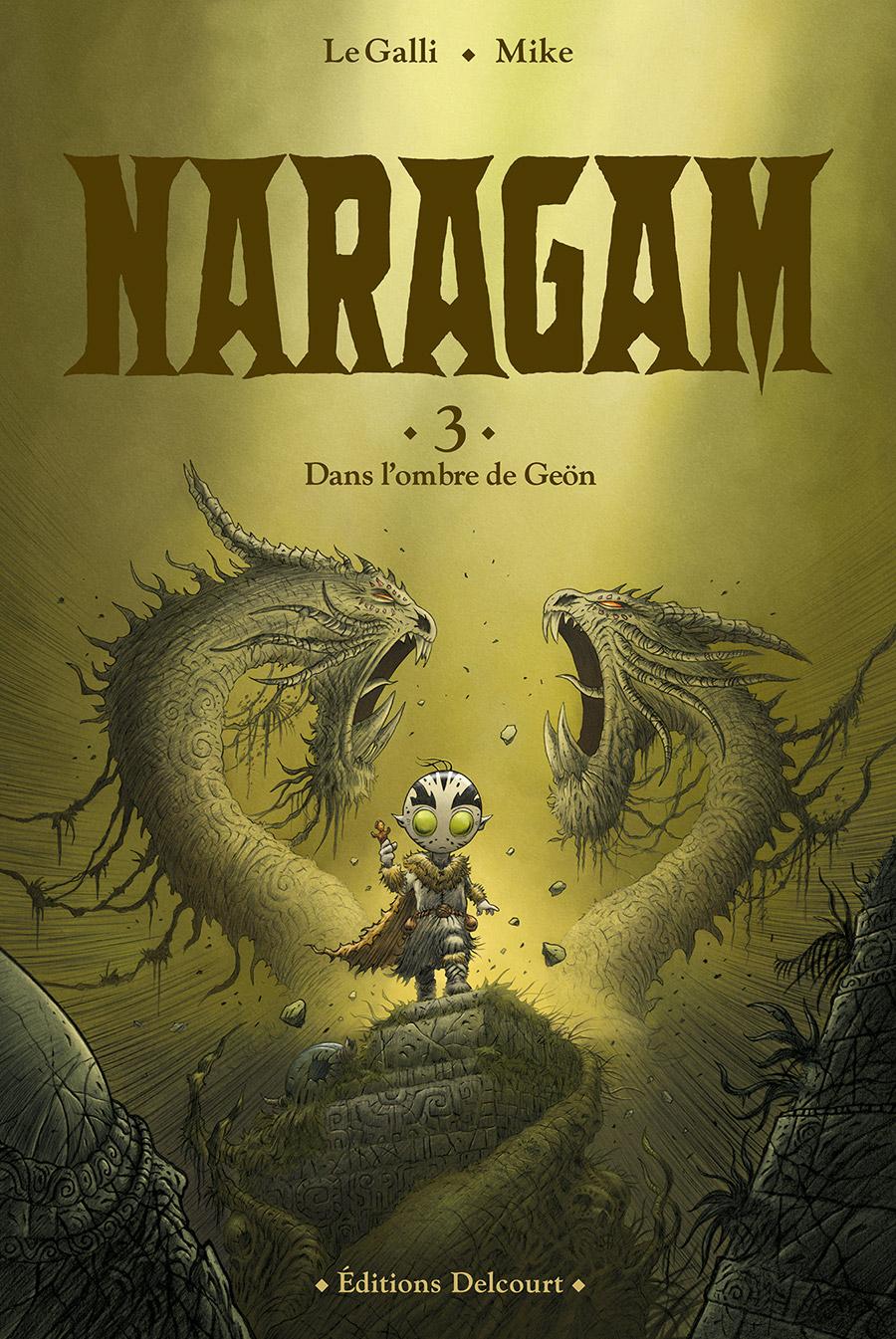 """Naragam tome 3 """" Dans l'Ombre de Geön"""" . En librairie le 21 mars ! Ou en le commandant ci-dessous"""