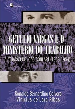 Livro Getúlio Vargas E O Ministério Do Trabalho