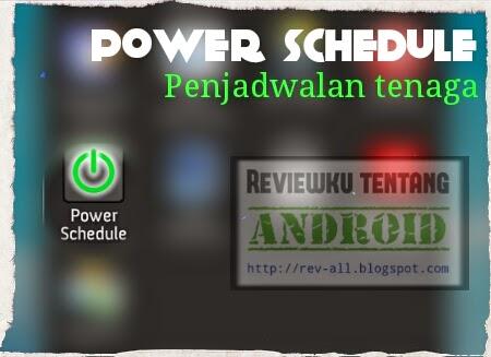 Ikon power scheduler - penjadwalan tenaga agar android hemat baterai (rev-all.blogspot.com)
