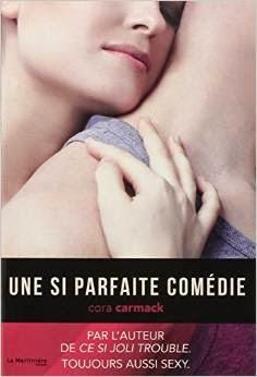 http://aupaysdelire.blogspot.fr/2015/01/une-si-parfaite-comedie-de-cora-carmack.html