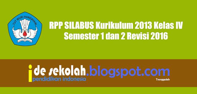 RPP SILABUS Kurikulum 2013 Kelas IV Semester 1 dan 2 Revisi 2016