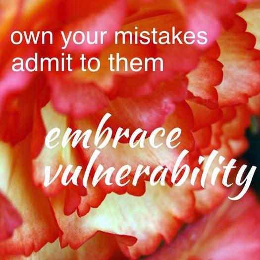 Embrace vulnerability.