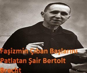 Faşizmin Çıban Başlarını Patlatan Şair Bertolt Brecht