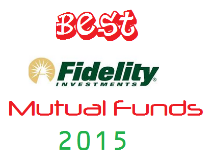 Best Fidelity Mutual Funds 2015