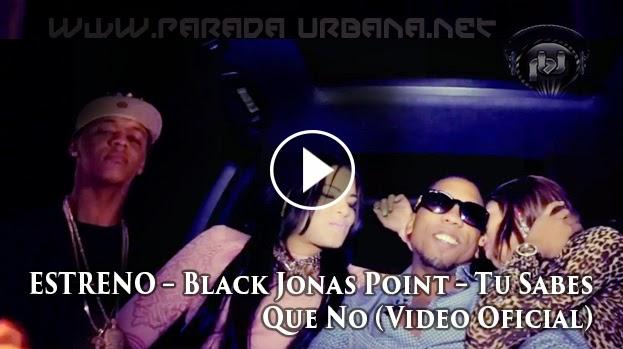 Black Jonas Point – Tu Sabes Que No (Video Oficial)
