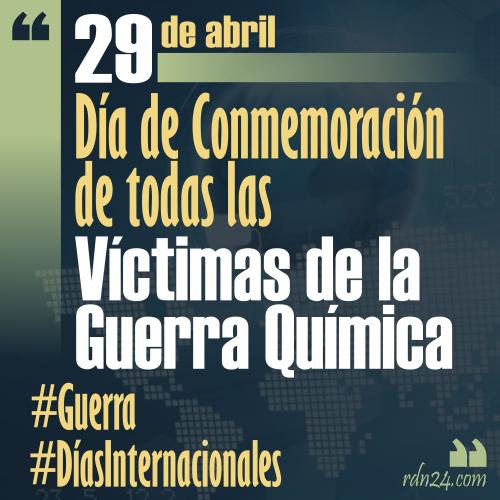 29 de abril – Día de Conmemoración de todas las Víctimas de la Guerra Química #DíasInternacionales