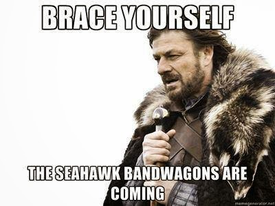 brace yourself the seahawk bandwagons are coming