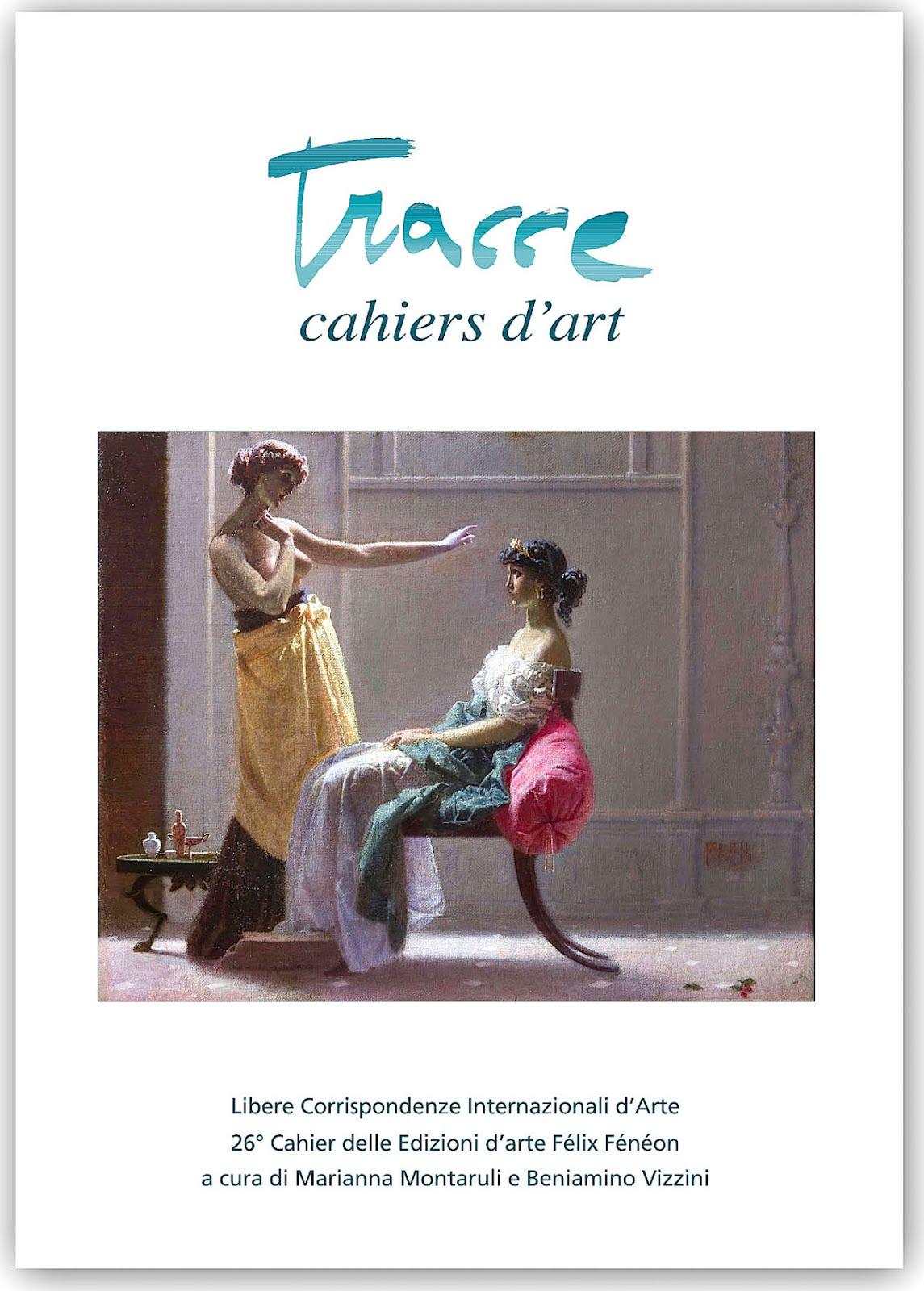 È uscito il Nuovo Numero di TRACCE CAHIERS D&#39;ART<br>N. 26 Estate 2017 • ABBONAMENTO 35 euro