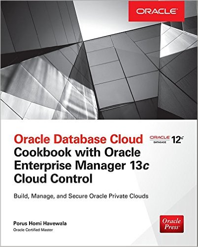 My latest book: Oracle Database Cloud Cookbook with Oracle Enterprise Manager 13c Cloud Control