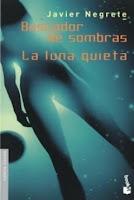 """Portada de """"Buscador de Sombras/La luna quieta"""", de Javier Negrete"""
