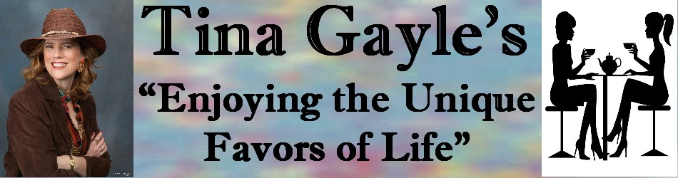 Tina Gayle&#39;s Enjoying the Unique Flavors of Life