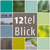 12tel-Blick