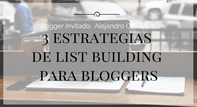 blogger invitado: alejandro caballero con 3 estrategias de list building para bloggers