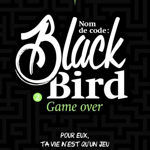 Nom de code : Blackbird, tome 2 : Game over de Anna Carey
